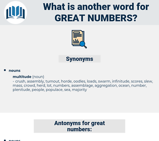 great numbers, synonym great numbers, another word for great numbers, words like great numbers, thesaurus great numbers