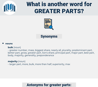 greater parts, synonym greater parts, another word for greater parts, words like greater parts, thesaurus greater parts