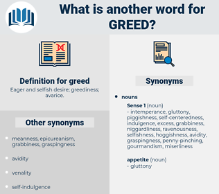 greed, synonym greed, another word for greed, words like greed, thesaurus greed
