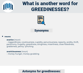 greedinesses, synonym greedinesses, another word for greedinesses, words like greedinesses, thesaurus greedinesses