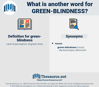 green-blindness, synonym green-blindness, another word for green-blindness, words like green-blindness, thesaurus green-blindness