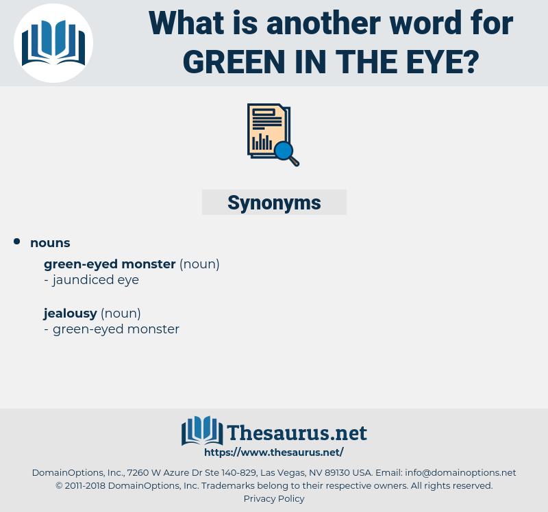 green in the eye, synonym green in the eye, another word for green in the eye, words like green in the eye, thesaurus green in the eye