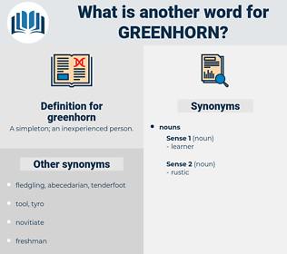 greenhorn, synonym greenhorn, another word for greenhorn, words like greenhorn, thesaurus greenhorn