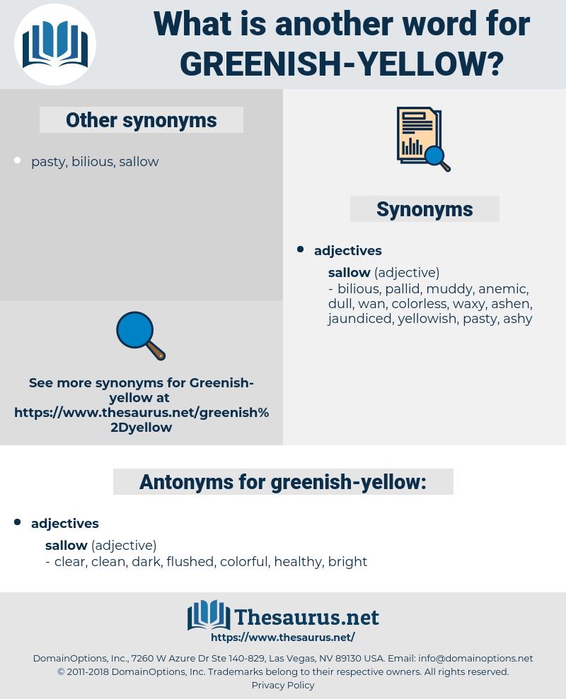 greenish yellow, synonym greenish yellow, another word for greenish yellow, words like greenish yellow, thesaurus greenish yellow