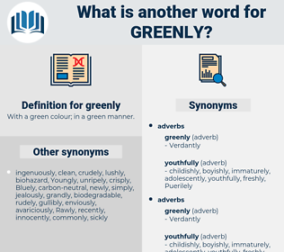 greenly, synonym greenly, another word for greenly, words like greenly, thesaurus greenly