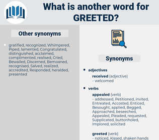 Greeted, synonym Greeted, another word for Greeted, words like Greeted, thesaurus Greeted
