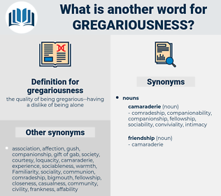 gregariousness, synonym gregariousness, another word for gregariousness, words like gregariousness, thesaurus gregariousness