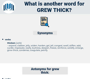 grew thick, synonym grew thick, another word for grew thick, words like grew thick, thesaurus grew thick