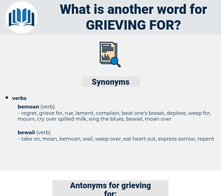 grieving for, synonym grieving for, another word for grieving for, words like grieving for, thesaurus grieving for