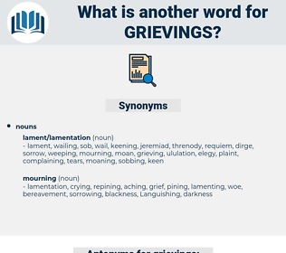 grievings, synonym grievings, another word for grievings, words like grievings, thesaurus grievings