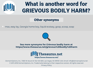 grievous bodily harm, synonym grievous bodily harm, another word for grievous bodily harm, words like grievous bodily harm, thesaurus grievous bodily harm