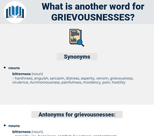 grievousnesses, synonym grievousnesses, another word for grievousnesses, words like grievousnesses, thesaurus grievousnesses