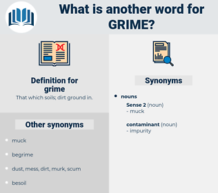 grime, synonym grime, another word for grime, words like grime, thesaurus grime