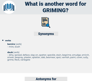 griming, synonym griming, another word for griming, words like griming, thesaurus griming