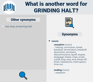 grinding halt, synonym grinding halt, another word for grinding halt, words like grinding halt, thesaurus grinding halt