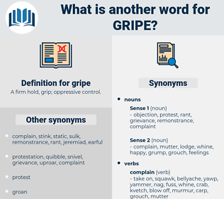 gripe, synonym gripe, another word for gripe, words like gripe, thesaurus gripe