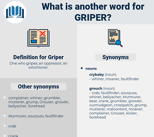 Griper, synonym Griper, another word for Griper, words like Griper, thesaurus Griper