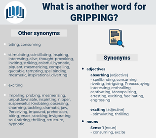 gripping, synonym gripping, another word for gripping, words like gripping, thesaurus gripping