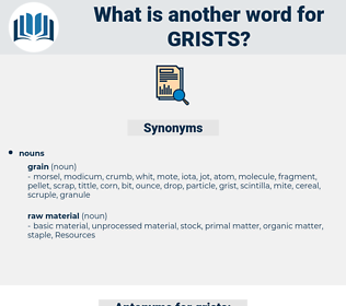 grists, synonym grists, another word for grists, words like grists, thesaurus grists