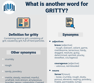 gritty, synonym gritty, another word for gritty, words like gritty, thesaurus gritty