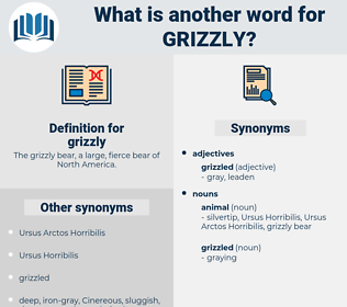 grizzly, synonym grizzly, another word for grizzly, words like grizzly, thesaurus grizzly