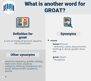 groat, synonym groat, another word for groat, words like groat, thesaurus groat