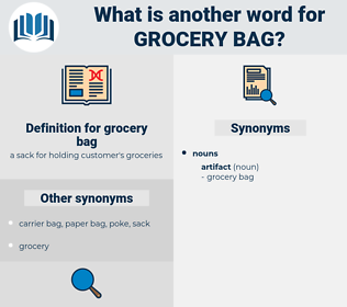 grocery bag, synonym grocery bag, another word for grocery bag, words like grocery bag, thesaurus grocery bag