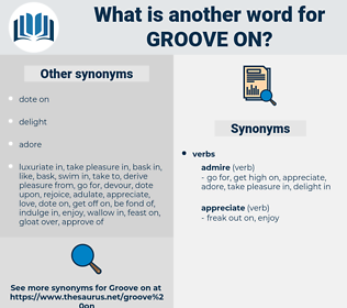 groove on, synonym groove on, another word for groove on, words like groove on, thesaurus groove on