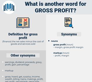 gross profit, synonym gross profit, another word for gross profit, words like gross profit, thesaurus gross profit