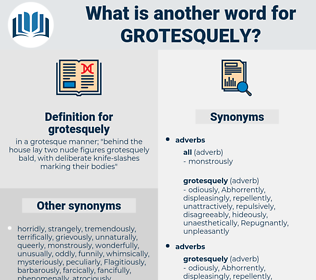 grotesquely, synonym grotesquely, another word for grotesquely, words like grotesquely, thesaurus grotesquely