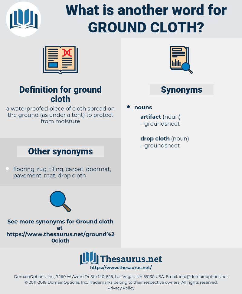 ground cloth, synonym ground cloth, another word for ground cloth, words like ground cloth, thesaurus ground cloth