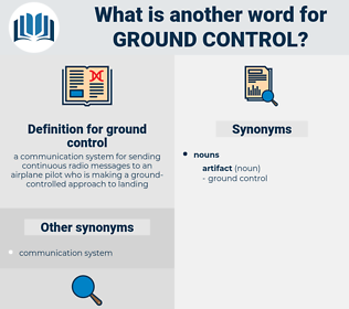 ground control, synonym ground control, another word for ground control, words like ground control, thesaurus ground control