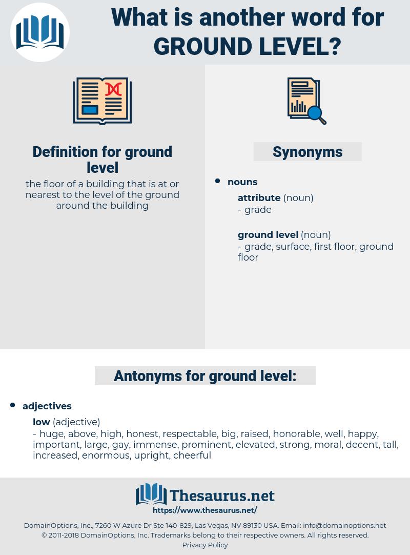 ground level, synonym ground level, another word for ground level, words like ground level, thesaurus ground level