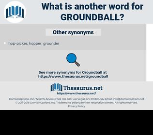 groundball, synonym groundball, another word for groundball, words like groundball, thesaurus groundball