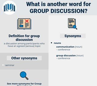group discussion, synonym group discussion, another word for group discussion, words like group discussion, thesaurus group discussion