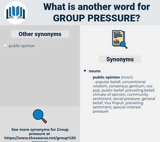 group pressure, synonym group pressure, another word for group pressure, words like group pressure, thesaurus group pressure