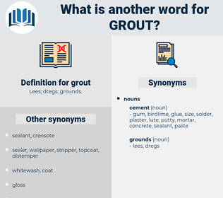 grout, synonym grout, another word for grout, words like grout, thesaurus grout