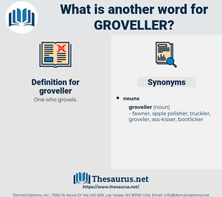groveller, synonym groveller, another word for groveller, words like groveller, thesaurus groveller