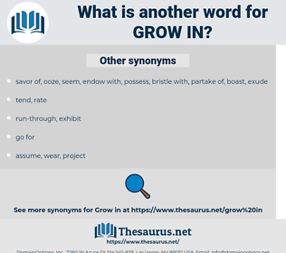 grow in, synonym grow in, another word for grow in, words like grow in, thesaurus grow in