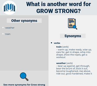 grow strong, synonym grow strong, another word for grow strong, words like grow strong, thesaurus grow strong