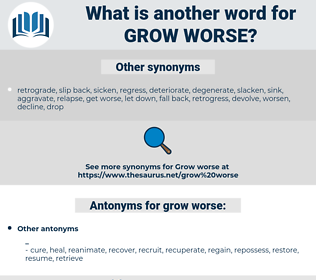 grow worse, synonym grow worse, another word for grow worse, words like grow worse, thesaurus grow worse