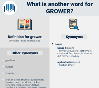grower, synonym grower, another word for grower, words like grower, thesaurus grower