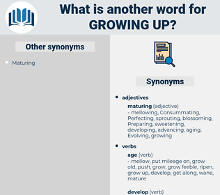 growing up, synonym growing up, another word for growing up, words like growing up, thesaurus growing up
