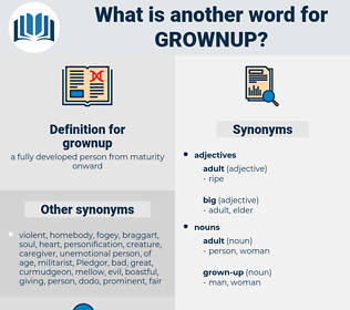grownup, synonym grownup, another word for grownup, words like grownup, thesaurus grownup