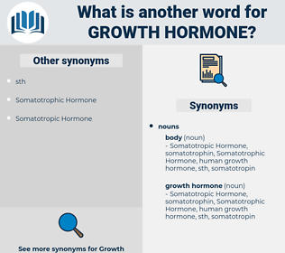 growth hormone, synonym growth hormone, another word for growth hormone, words like growth hormone, thesaurus growth hormone