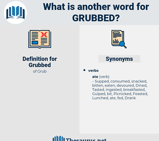 Grubbed, synonym Grubbed, another word for Grubbed, words like Grubbed, thesaurus Grubbed
