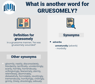 gruesomely, synonym gruesomely, another word for gruesomely, words like gruesomely, thesaurus gruesomely