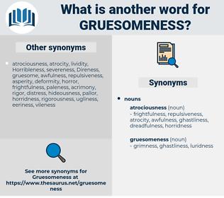 gruesomeness, synonym gruesomeness, another word for gruesomeness, words like gruesomeness, thesaurus gruesomeness