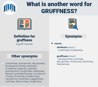 gruffness, synonym gruffness, another word for gruffness, words like gruffness, thesaurus gruffness