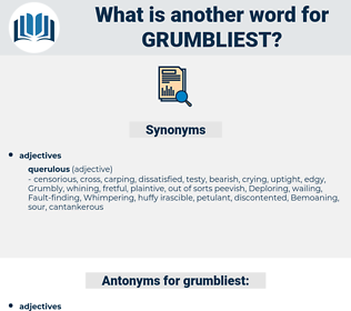 grumbliest, synonym grumbliest, another word for grumbliest, words like grumbliest, thesaurus grumbliest